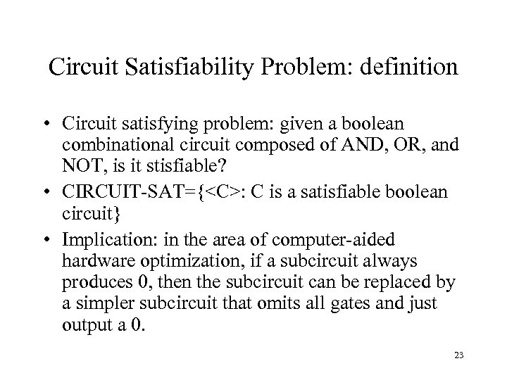 Circuit Satisfiability Problem: definition • Circuit satisfying problem: given a boolean combinational circuit composed