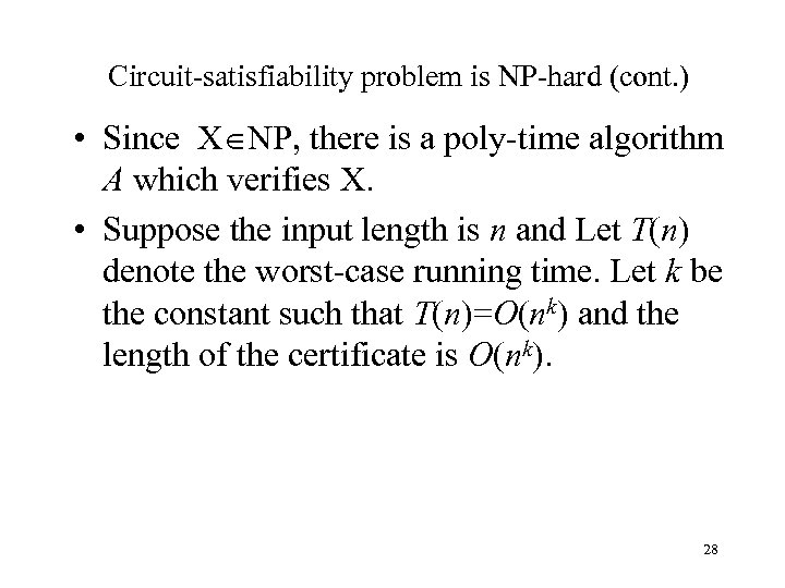 Circuit-satisfiability problem is NP-hard (cont. ) • Since X NP, there is a poly-time