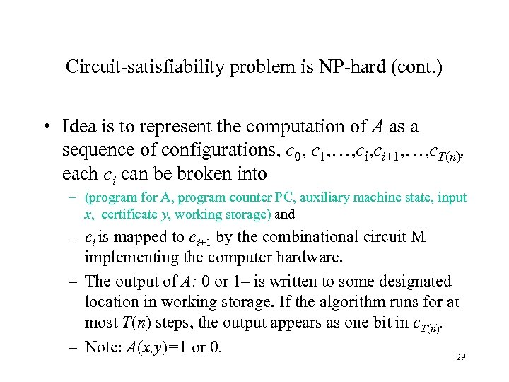 Circuit-satisfiability problem is NP-hard (cont. ) • Idea is to represent the computation of