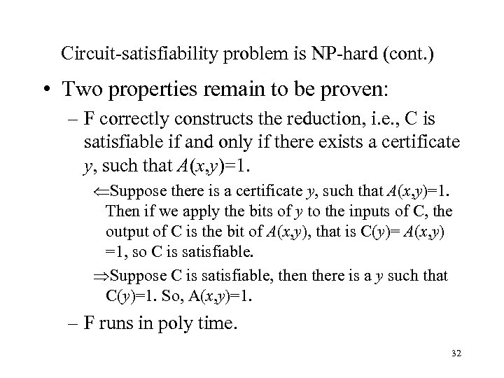 Circuit-satisfiability problem is NP-hard (cont. ) • Two properties remain to be proven: –