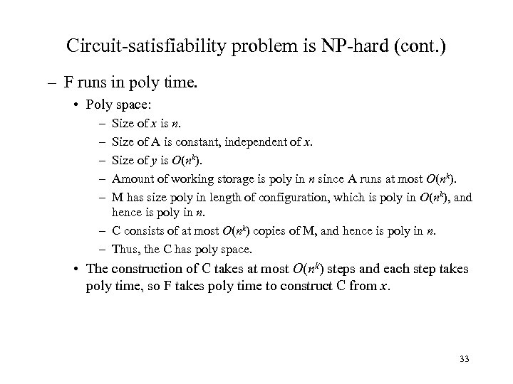 Circuit-satisfiability problem is NP-hard (cont. ) – F runs in poly time. • Poly