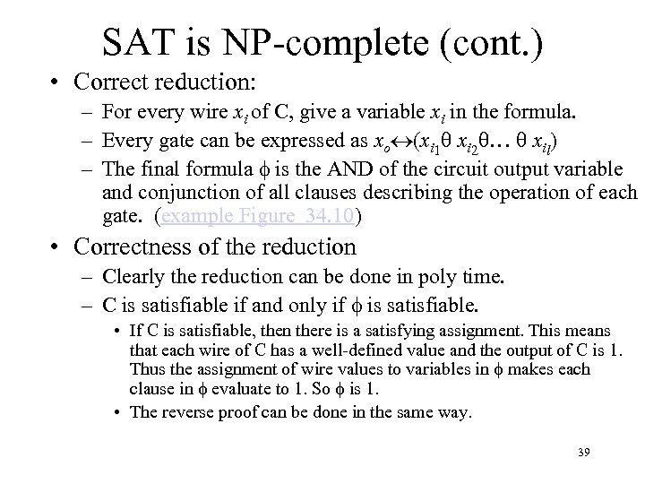 SAT is NP-complete (cont. ) • Correct reduction: – For every wire xi of