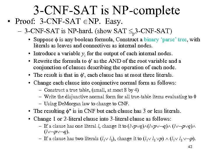 3 -CNF-SAT is NP-complete • Proof: 3 -CNF-SAT NP. Easy. – 3 -CNF-SAT is
