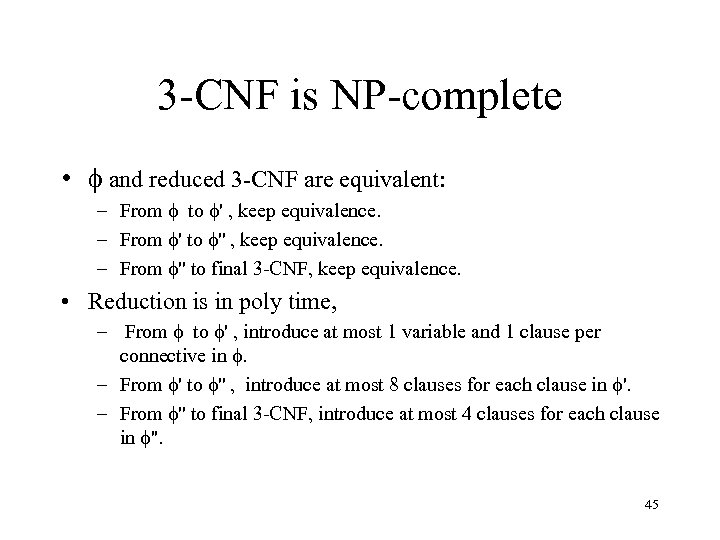 3 -CNF is NP-complete • and reduced 3 -CNF are equivalent: – From to