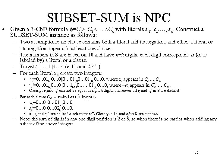 SUBSET-SUM is NPC • Given a 3 -CNF formula =C 1 C 2 …