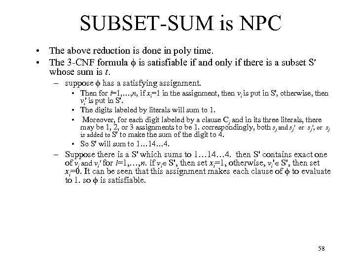 SUBSET-SUM is NPC • The above reduction is done in poly time. • The