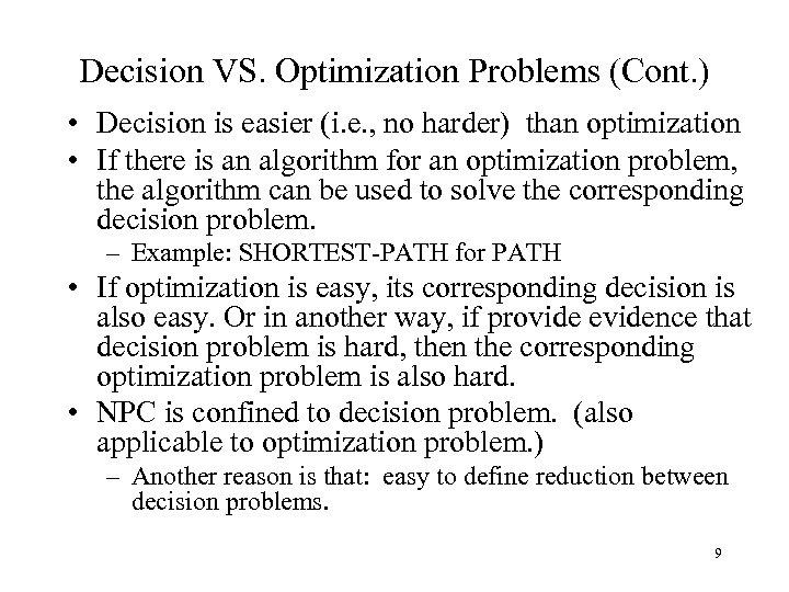 Decision VS. Optimization Problems (Cont. ) • Decision is easier (i. e. , no
