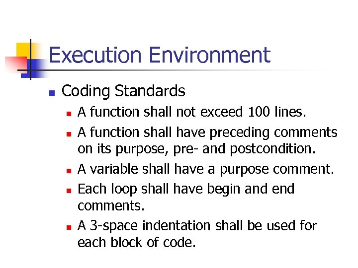 Execution Environment n Coding Standards n n n A function shall not exceed 100