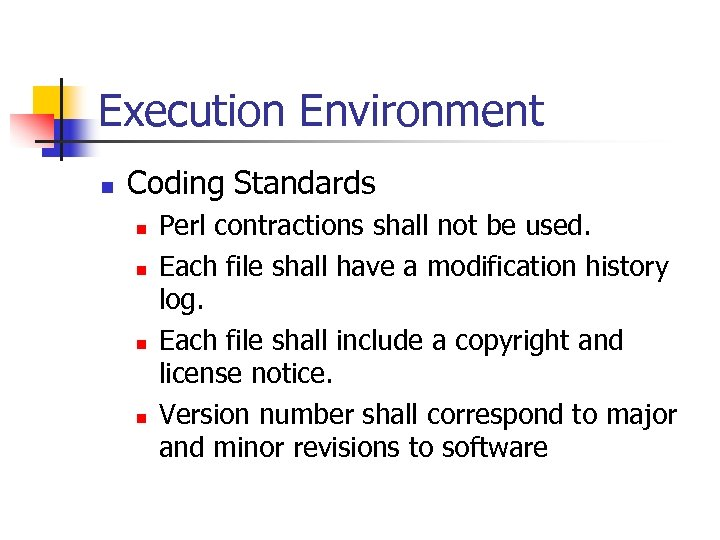 Execution Environment n Coding Standards n n Perl contractions shall not be used. Each