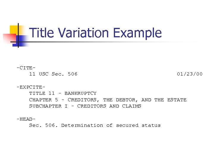 Title Variation Example -CITE 11 USC Sec. 506 01/23/00 -EXPCITETITLE 11 - BANKRUPTCY CHAPTER