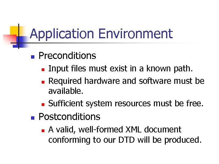 Application Environment n Preconditions n n Input files must exist in a known path.