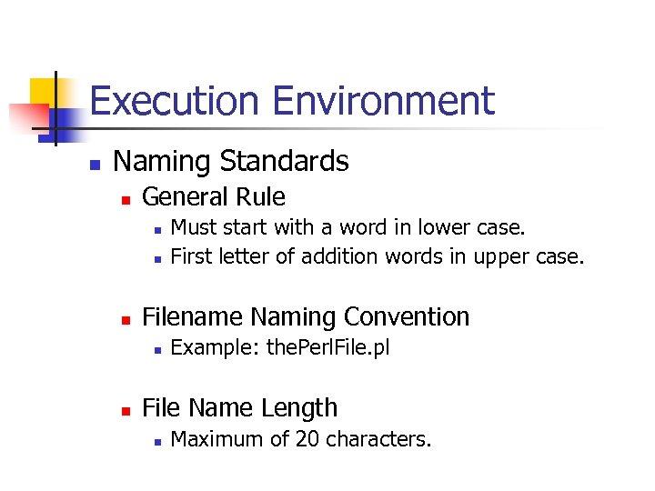 Execution Environment n Naming Standards n General Rule n n n Filename Naming Convention
