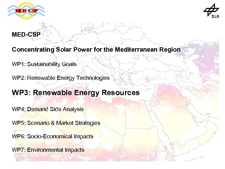 MED-CSP Concentrating Solar Power for the Mediterranean Region WP 1: Sustainability Goals WP 2: