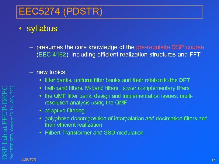 EEC 5274 (PDSTR) • syllabus – presumes the core knowledge of the pre-requisite DSP