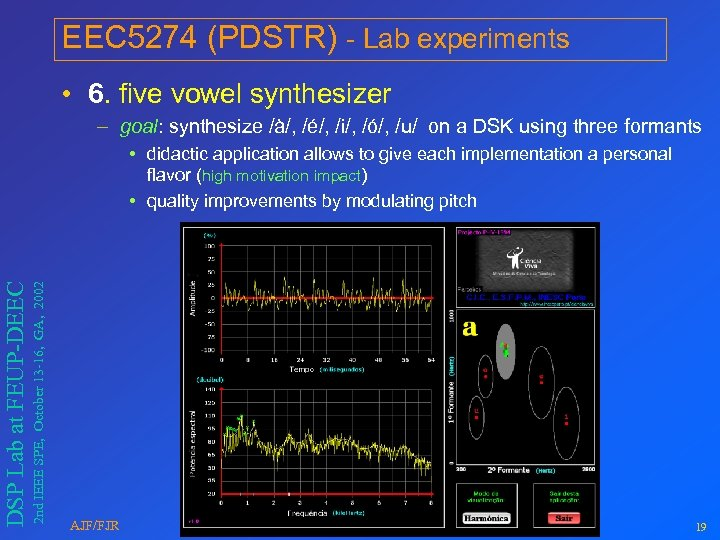 EEC 5274 (PDSTR) - Lab experiments • 6. five vowel synthesizer – goal: synthesize