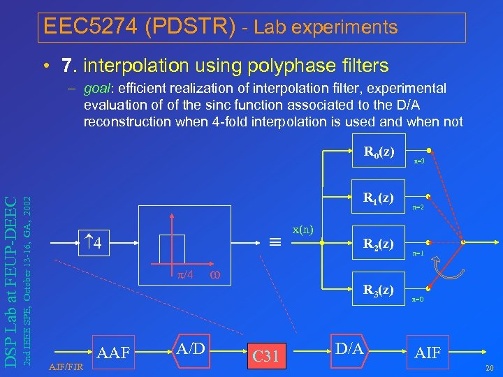 EEC 5274 (PDSTR) - Lab experiments • 7. interpolation using polyphase filters – goal: