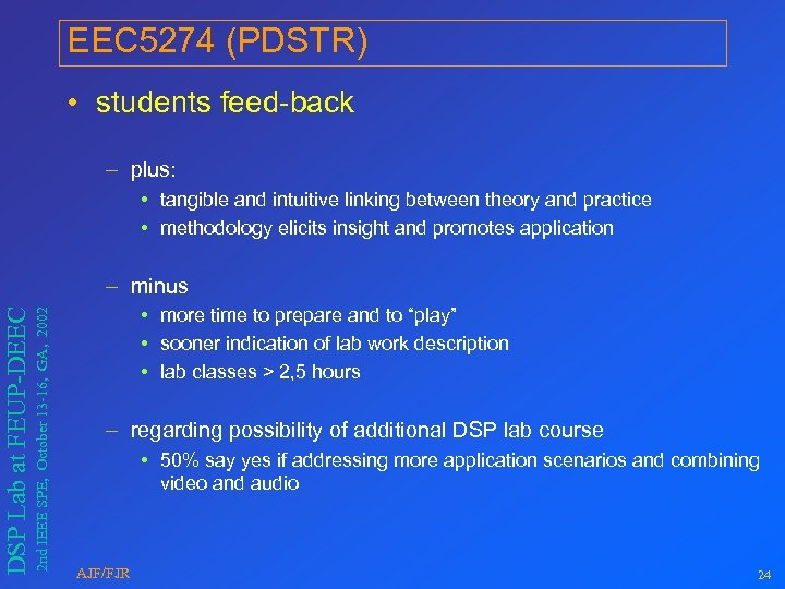 EEC 5274 (PDSTR) • students feed-back – plus: • tangible and intuitive linking between