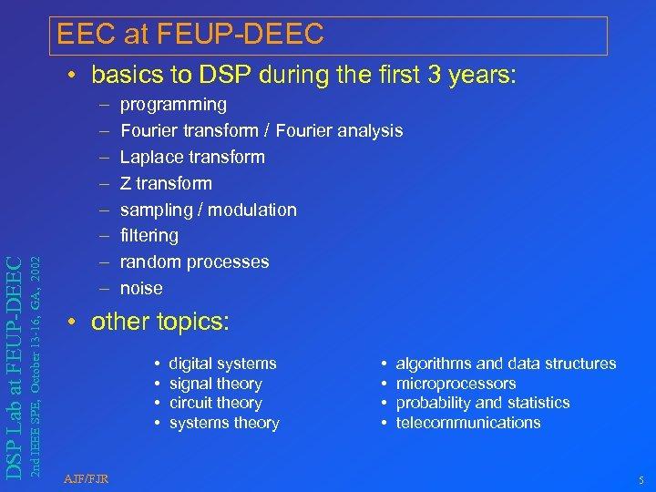 EEC at FEUP-DEEC 2 nd IEEE SPE, October 13 -16, GA, 2002 DSP Lab