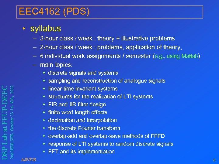 EEC 4162 (PDS) • syllabus 2 nd IEEE SPE, October 13 -16, GA, 2002