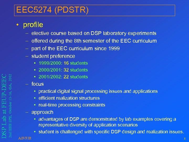 EEC 5274 (PDSTR) • profile 2 nd IEEE SPE, October 13 -16, GA, 2002