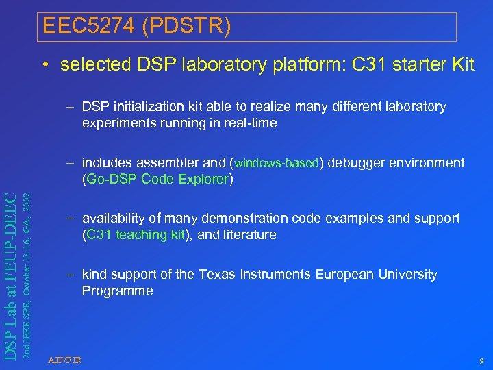 EEC 5274 (PDSTR) • selected DSP laboratory platform: C 31 starter Kit – DSP