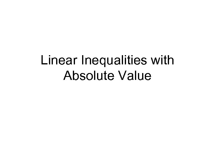 Linear Inequalities with Absolute Value