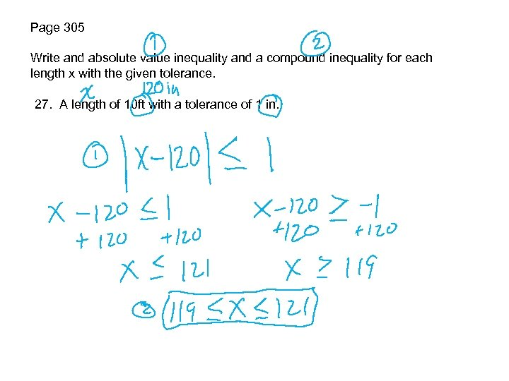Page 305 Write and absolute value inequality and a compound inequality for each length