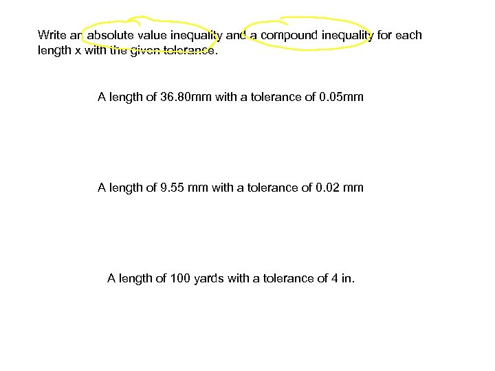 Write an absolute value inequality and a compound inequality for each length x with