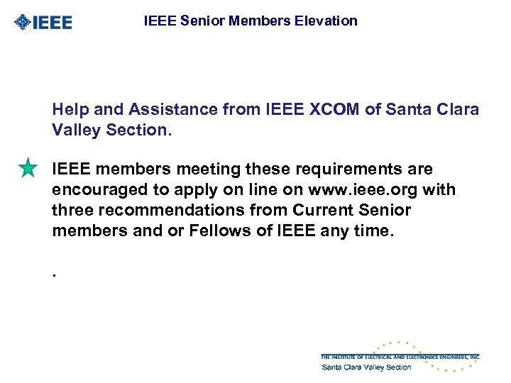 IEEE Senior Members Elevation Help and Assistance from IEEE XCOM of Santa Clara Valley