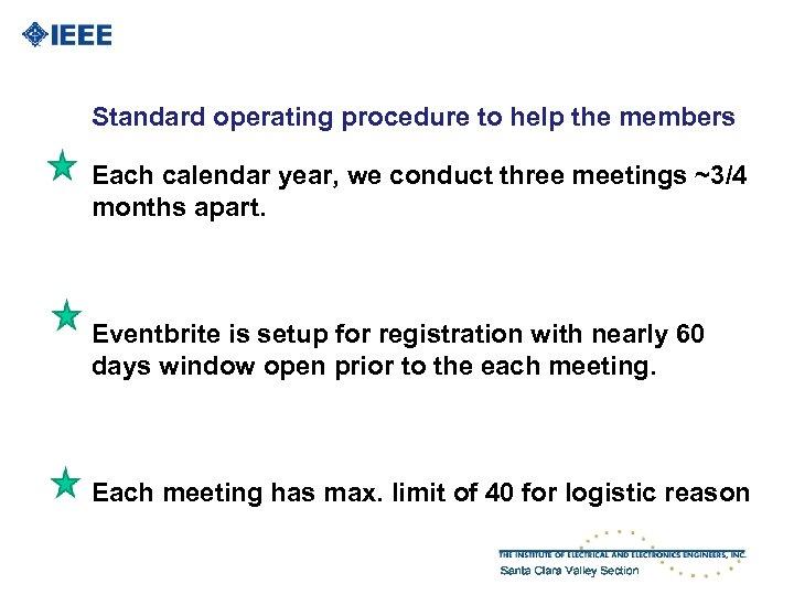 Standard operating procedure to help the members Each calendar year, we conduct three meetings