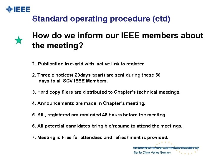 Standard operating procedure (ctd) How do we inform our IEEE members about the meeting?