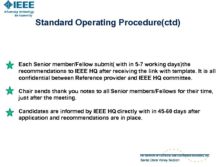 Standard Operating Procedure(ctd) Each Senior member/Fellow submit( with in 5 -7 working days)the recommendations