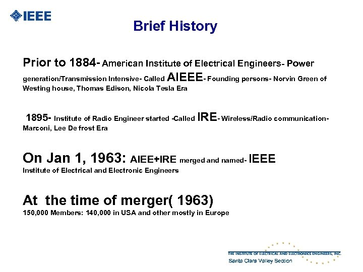Brief History Prior to 1884 - American Institute of Electrical Engineers- Power generation/Transmission Intensive-