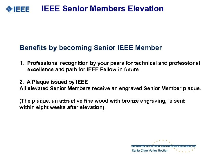 IEEE Senior Members Elevation Benefits by becoming Senior IEEE Member 1. Professional recognition by