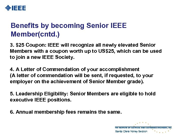 Benefits by becoming Senior IEEE Member(cntd. ) 3. $25 Coupon: IEEE will recognize all