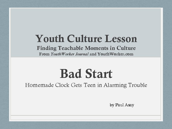 Youth Culture Lesson Finding Teachable Moments in Culture From Youth. Worker Journal and Youth.