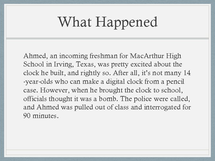 What Happened Ahmed, an incoming freshman for Mac. Arthur High School in Irving, Texas,