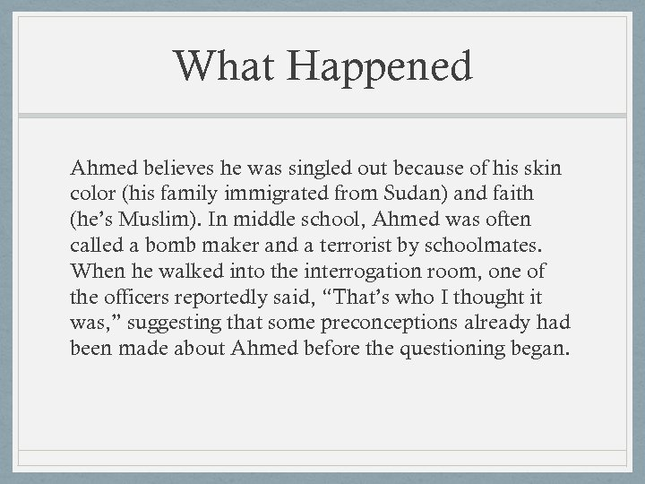 What Happened Ahmed believes he was singled out because of his skin color (his