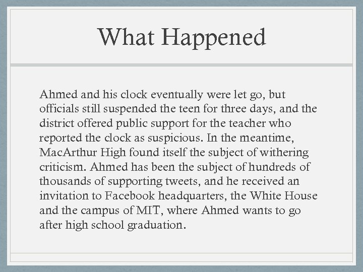 What Happened Ahmed and his clock eventually were let go, but officials still suspended