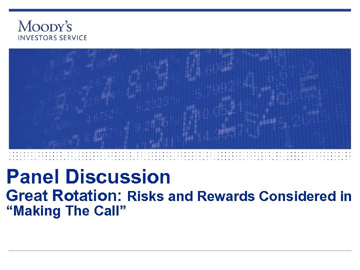 "Panel Discussion Great Rotation: Risks and Rewards Considered in ""Making The Call"""