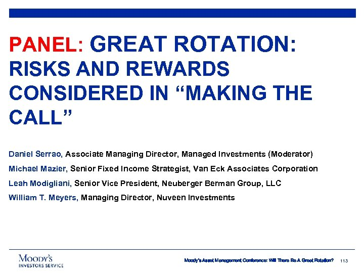 "PANEL: GREAT ROTATION: RISKS AND REWARDS CONSIDERED IN ""MAKING THE CALL"" Daniel Serrao, Associate"