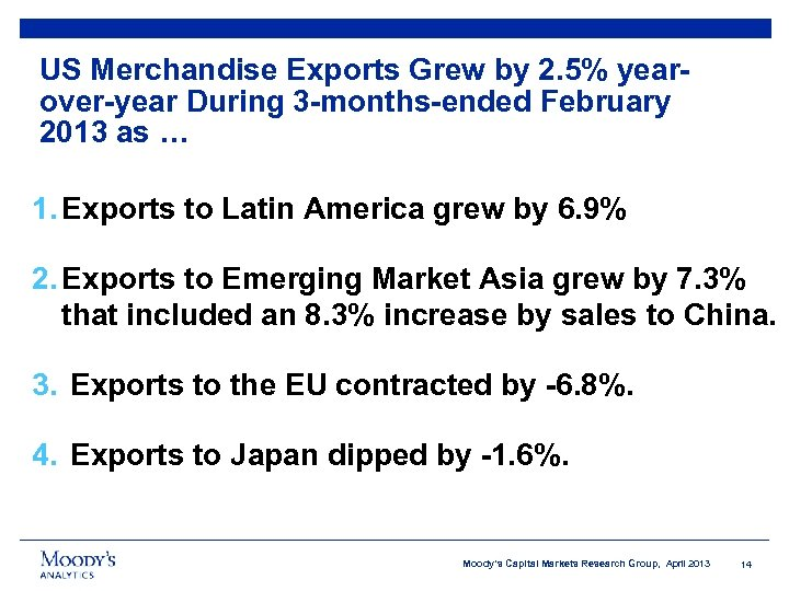 US Merchandise Exports Grew by 2. 5% yearover-year During 3 -months-ended February 2013 as
