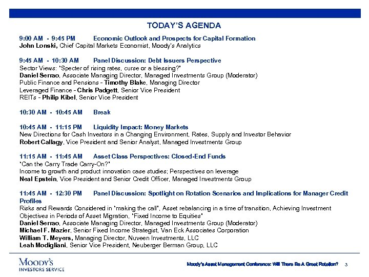 TODAY'S AGENDA 9: 00 AM - 9: 45 PM Economic Outlook and Prospects for