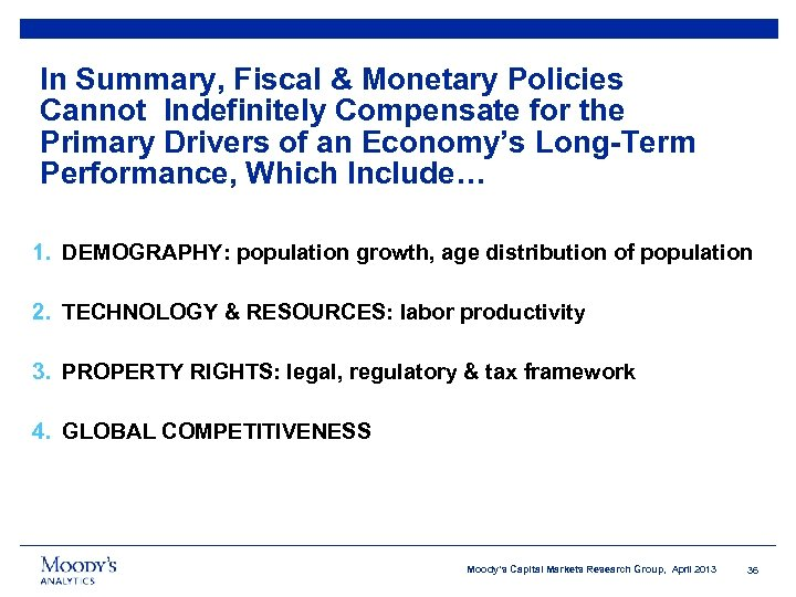 In Summary, Fiscal & Monetary Policies Cannot Indefinitely Compensate for the Primary Drivers of