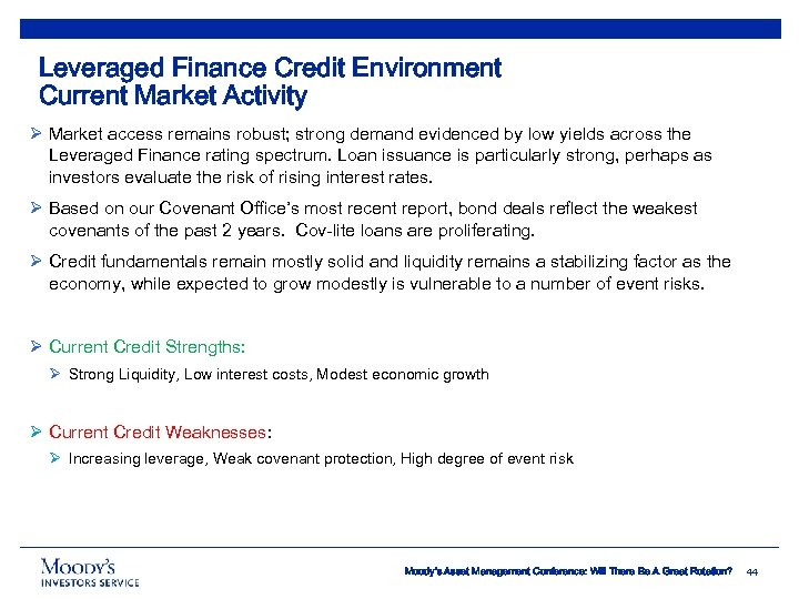 Leveraged Finance Credit Environment Current Market Activity Ø Market access remains robust; strong demand