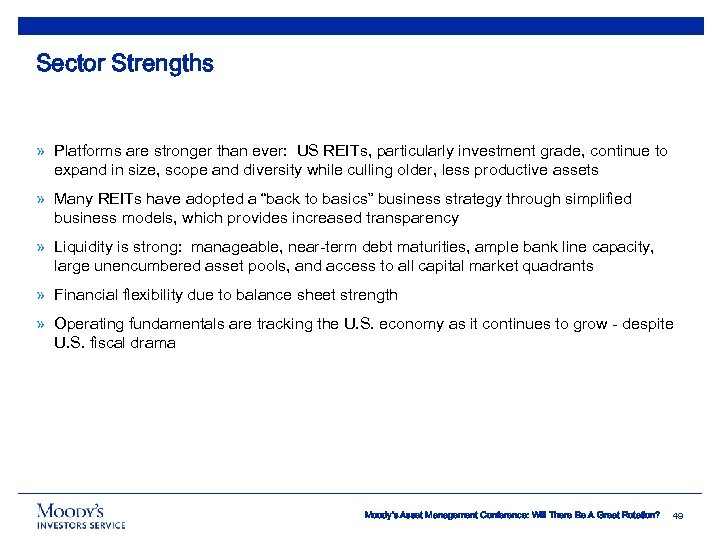 Sector Strengths » Platforms are stronger than ever: US REITs, particularly investment grade, continue
