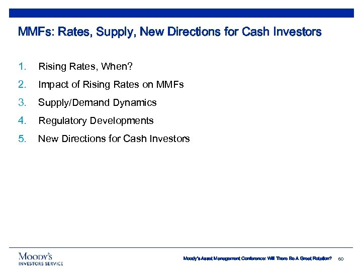 MMFs: Rates, Supply, New Directions for Cash Investors 1. Rising Rates, When? 2. Impact