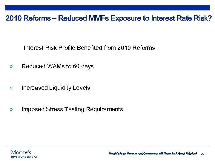 2010 Reforms – Reduced MMFs Exposure to Interest Rate Risk? Interest Risk Profile Benefited
