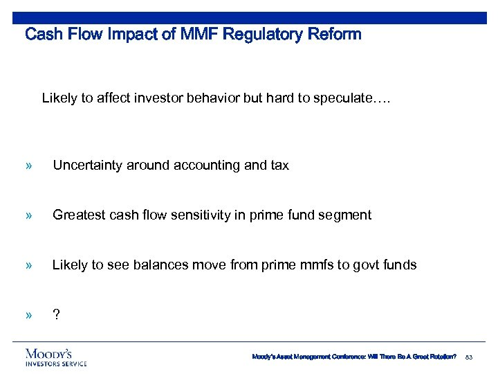 Cash Flow Impact of MMF Regulatory Reform Likely to affect investor behavior but hard