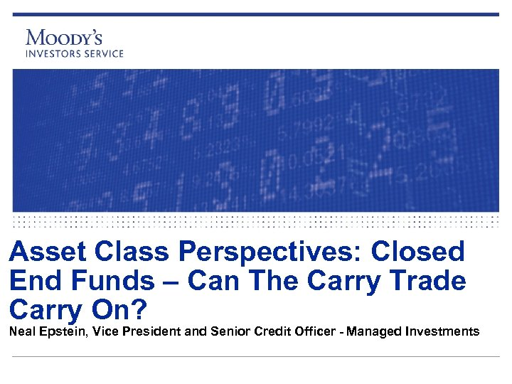 Asset Class Perspectives: Closed End Funds – Can The Carry Trade Carry On? Neal